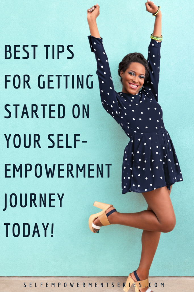 Best tips for getting started on your self-empowerment journey today