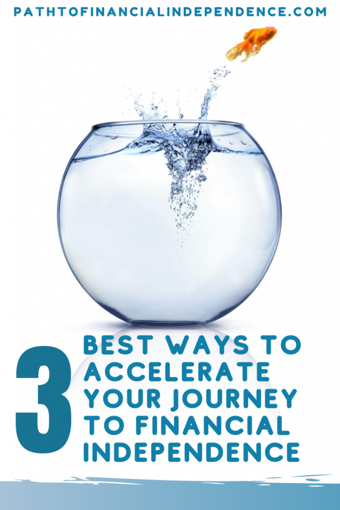 3 best ways to accelerate your journey to financial independence
