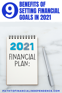 9 Benefits ofSettingFinancial Goals in 2021