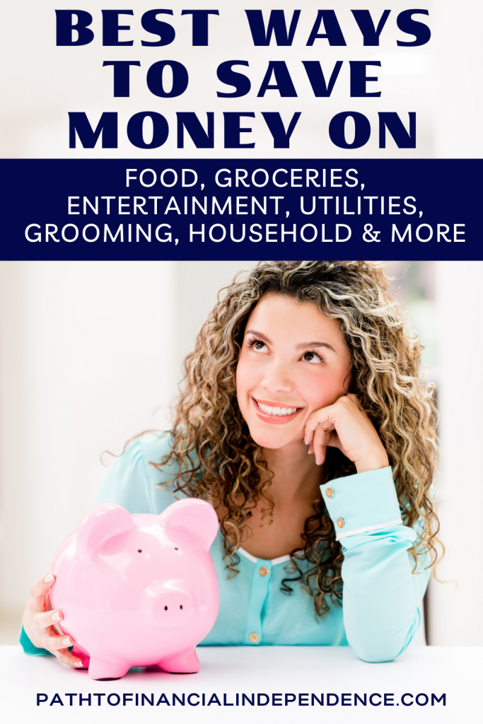 Best ways to save money on Food, Groceries, Entertainment, Utilities, grooming, household, and more