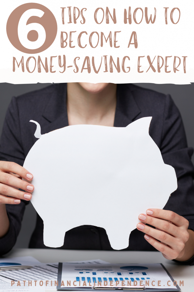6 Tips On How To Become A Money-Saving Expert