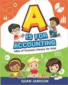 A is for Accounting- ABCs of Financial Literacy for Kids